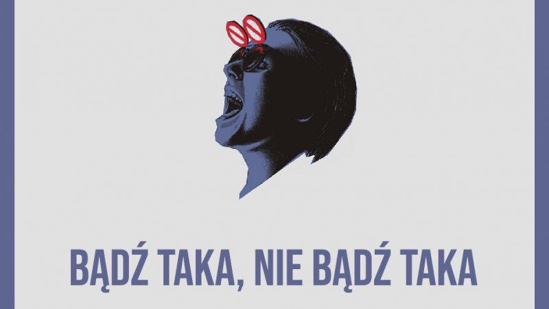 24.11 SPEKTAKL MUZYCZNY BĄDŹ TAKA, NIE BĄDŹ TAKA