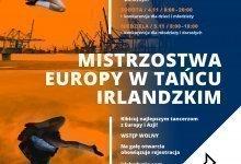 Mistrzostwa Europy w Tańcu Irlandzkim w Gdyni!