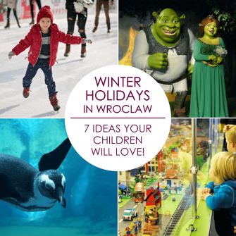 Winter holidays in Wrocław - 7 ideas which your children will love!