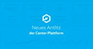 Neues Antlitz der Center Plattform