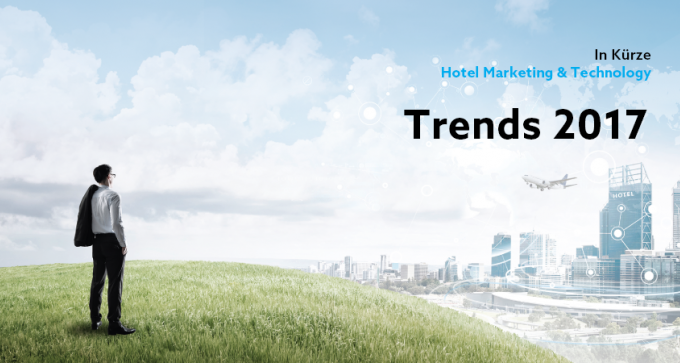 Die Hotel Marketing & Technology Trends 2017 bereit nächstes Januar!
