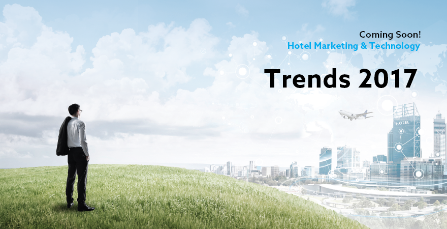 Already in January the Hotel Marketing & Technology Trends 2017!