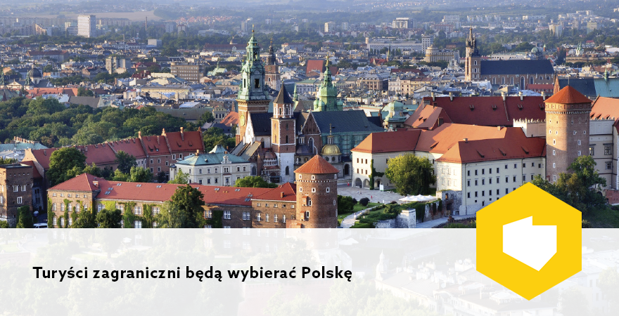 Turyści zagraniczni będą wybierać Polskę