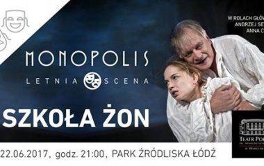 Letnie spektakle teatralne w Łodzi!