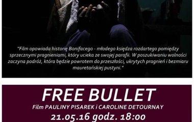 """""""Free bullet"""" w reż. Pauliny Pisarek, Caroline Detournay w Starym Kinie 21.05.2016"""