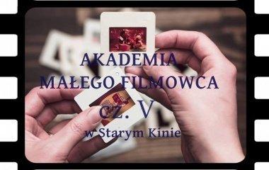 Akademia Małego Filmowca część V!