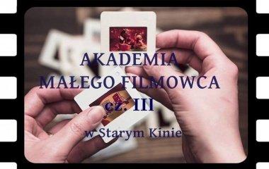 Relacja z warsztatów - akademia małego filmowca w starym kinie!