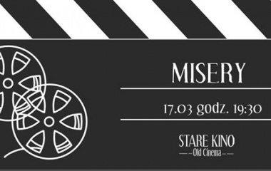 """Analogowa projekcja filmu """"Misery"""" w Starym Kinie!"""