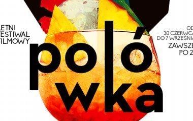 Festiwal filmowy Polówka 2017 trwa w Łodzi!