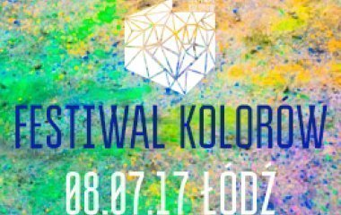 Festiwal Kolorów w Łodzi! Łódź, 2017-07-08 godz.: 16:00 - 22:00