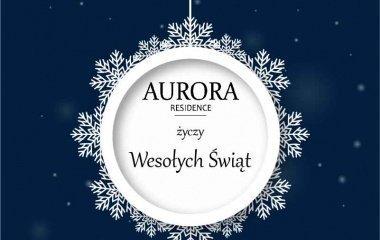 Zespół Aurora Residence życzy Wesołych Świąt!
