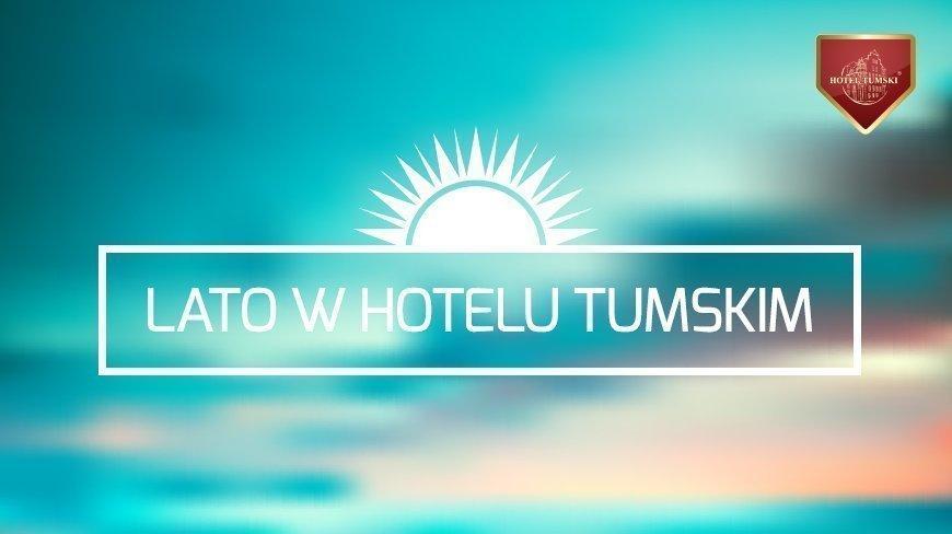 Pakiety na LATO w Hotelu Tumskim