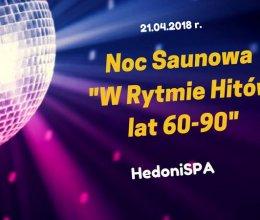 """Noc Saunowa """"W Rytmie Hitów lat 60 - 90"""""""