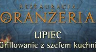 2013-07-01 - Lipcowe Grillowanie z Szefem Kuchni w Restauracji Oranżeria Hotelu Rzeszów