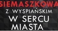 2017-08-30 - Siemaszkowa w sercu miasta!