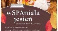 2017-10-13 - wSPAniała jesień w Hotelu SPA Laskowo***