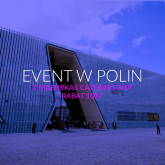 Oferta Centrum konferencyjnego POLIN i Mazurkas Catering 360