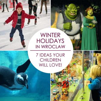 Winter holidays in Wrocław - 7 ideas which your children will love!