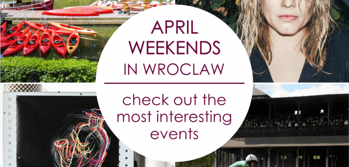 City break in Wroclaw? Check out the most interesting April events