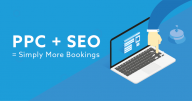 PPC + SEO = Simply more bookings