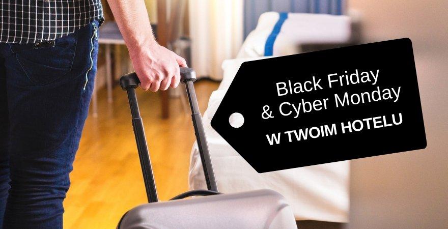 Black Friday i Cyber Monday w hotelu (23-26.11) - wykorzystaj wyjątkową szansę na zwiększenie sprzedaży!