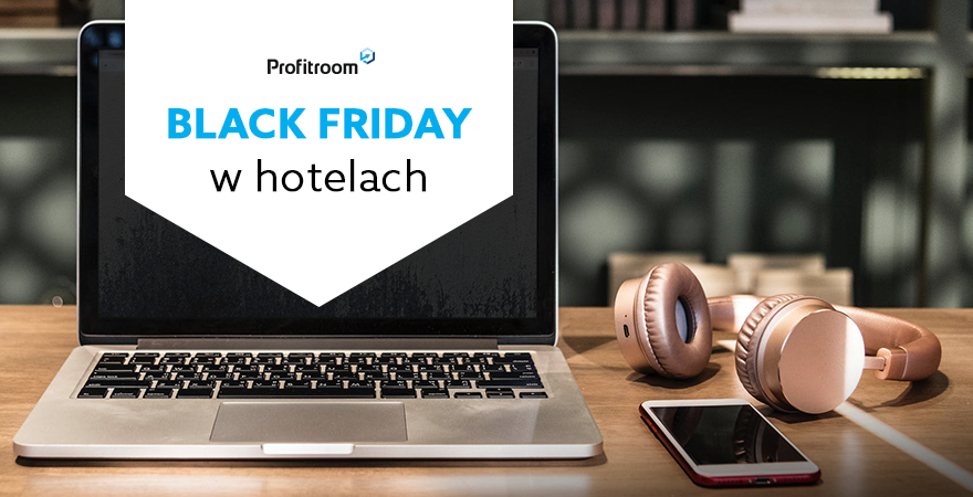 Black Friday i Cyber Monday - tak to robią hotelarze