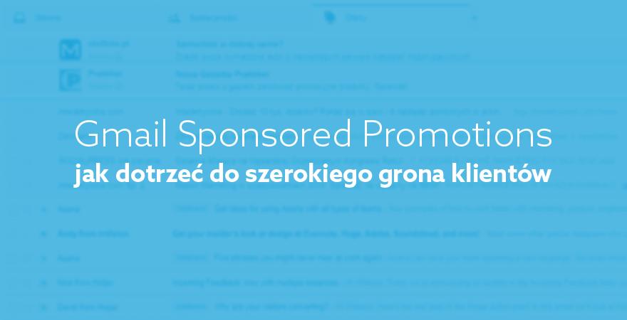 Gmail Sponsored Promotions, czyli jak dotrzeć do szerokiego grona klientów