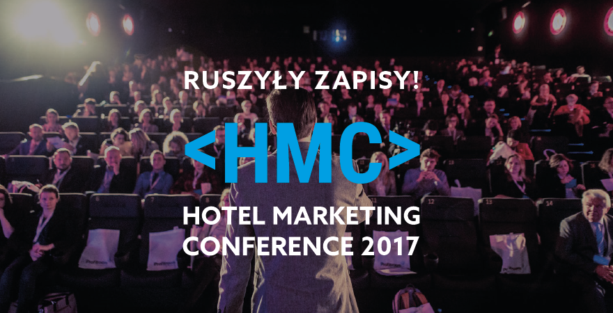 Hotel Marketing Conference 2017 - Ruszyły zapisy!