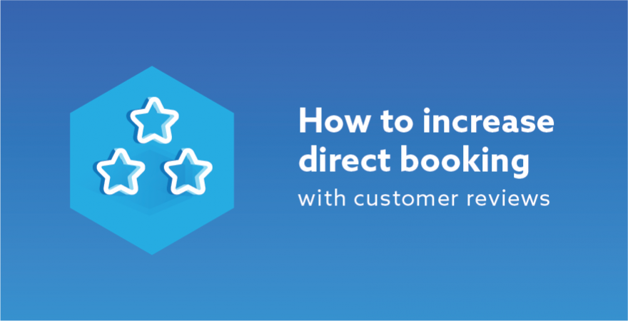 CUSTOMER REVIEWS - how to increase direct booking