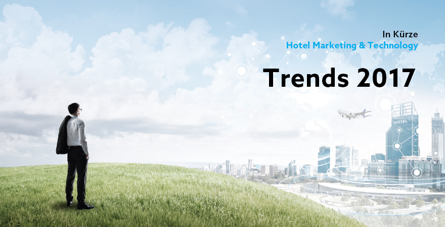 Die Hotel Marketing & Technology Trends 2017 bereit nächstes Januar!