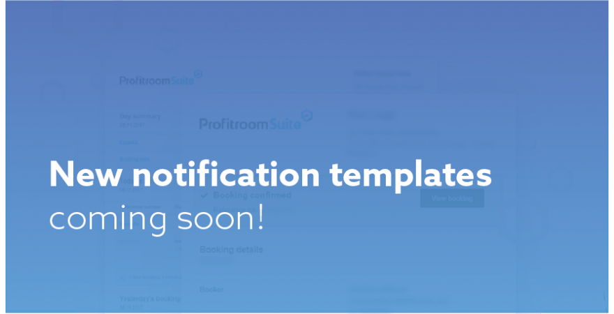 ATTENTION New, clear Profitroom notification templates coming soon!