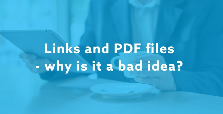 Links and PDF files in your offer. Why is it a bad idea?