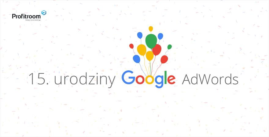 15. urodziny Google AdWords