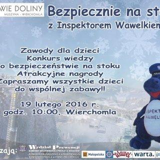 Bezpiecznie na stoku z Inspektorem Wawelkiem, 19.02.2016 r., stok Stonoga w Wierchomli