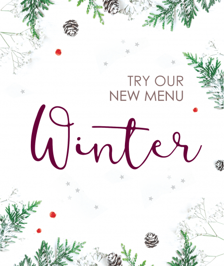 A TASTE OF WINTER - OUR NEW SEASONAL MENU
