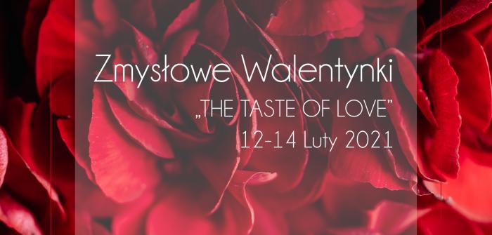 "Kolacja Walentynkowa pt. ""The Taste Of Love"""