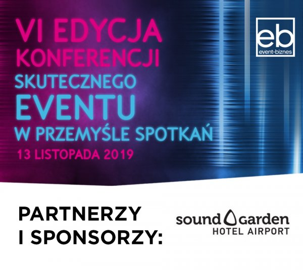 Sound Garden Hotel na konferencji Event Biznes.