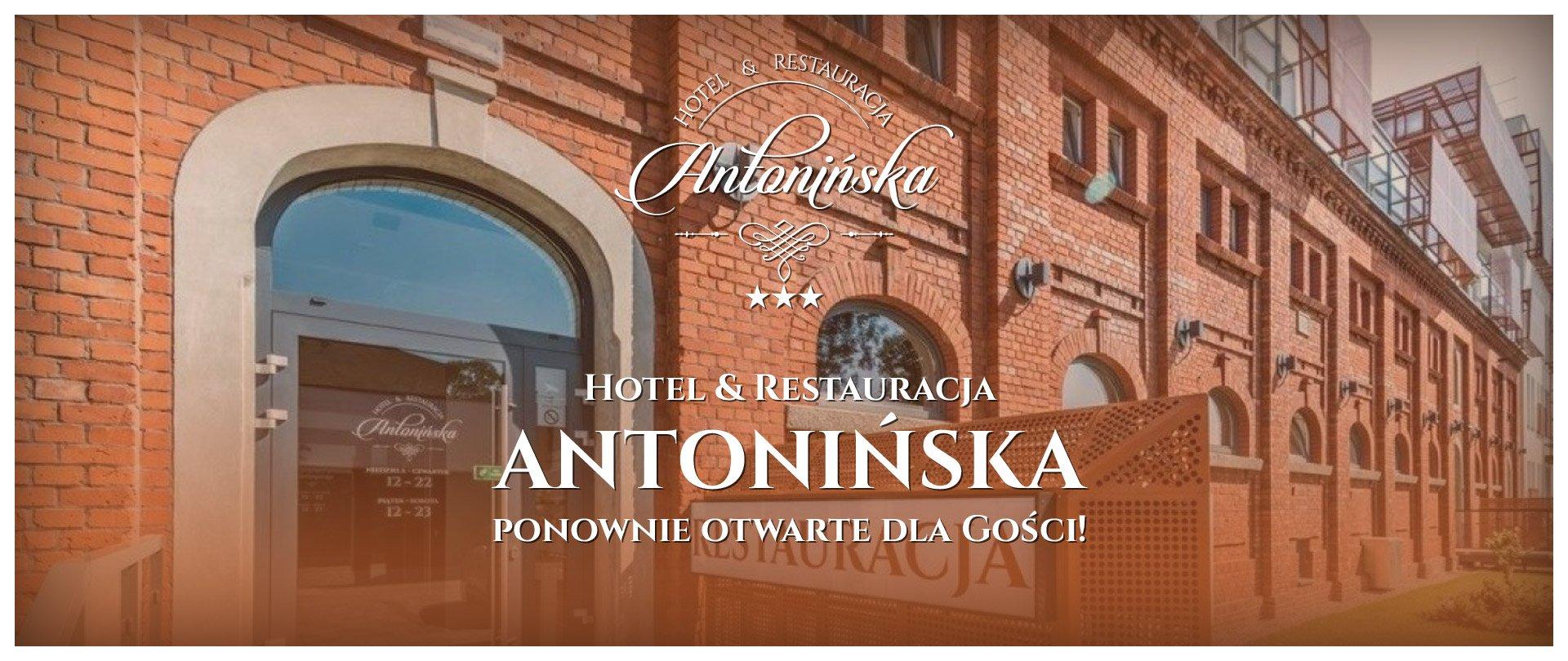 Hotel & Restauracja Antonińska ponownie otwarte dla Gości!