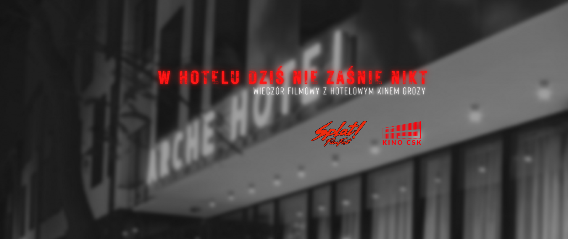 W HOTELU  DZIŚ NIE ZAŚNIE NIKT - WIECZÓR FILMOWY Z HOTELOWYM KINEM GROZY