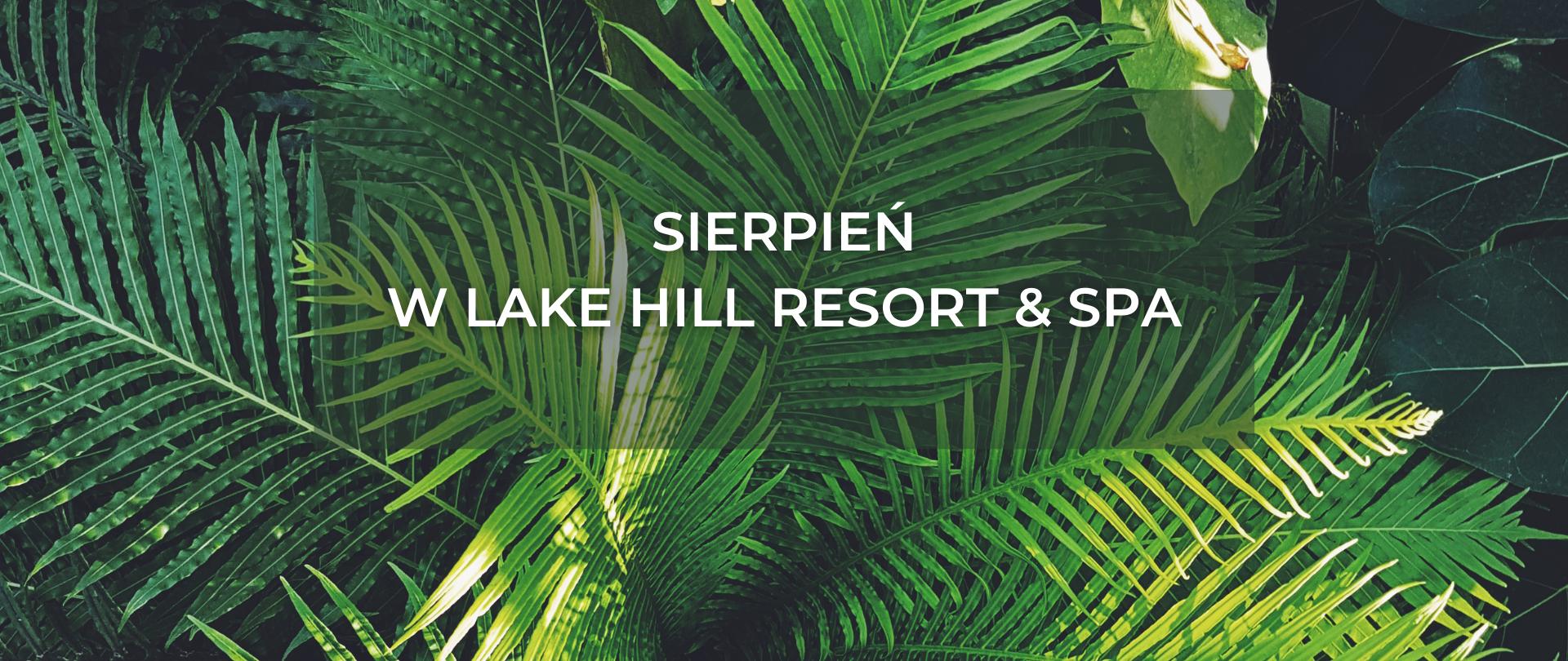 Sierpień w Lake Hill Resort & SPA