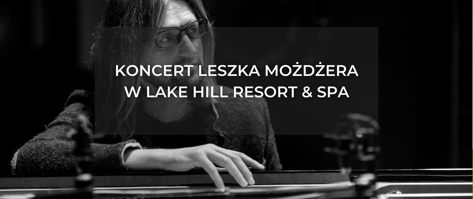 Leszek Możdżer solo w Lake Hill Resort & SPA