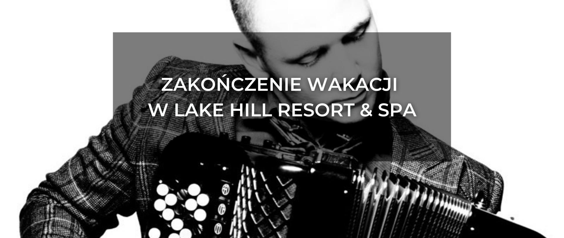 Zakończenie wakacji w Lake Hill Resort & SPA