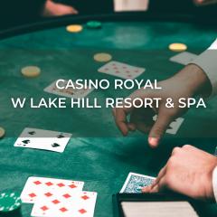 Casino Royal at Lake Hill Resort & SPA