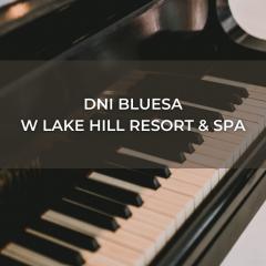 Blues Days at Lake Hill Resort & SPA