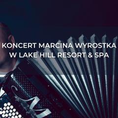 Marcin Wyrostek's concert | End of holidays at Lake Hill Resort & SPA
