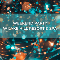 Weekend Party at Lake Hill Resort & SPA