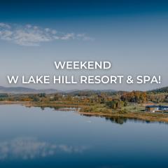 Weekend at Lake Hill Resort & SPA - July 9-11