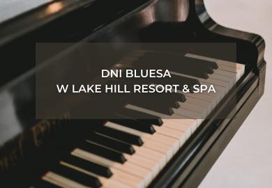 Blues Days v Lake Hill Resort & SPA