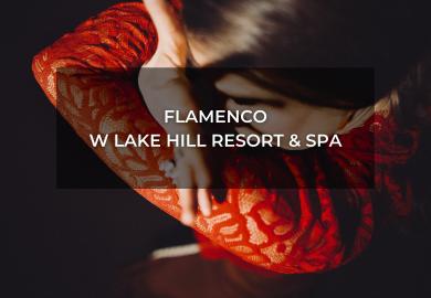 Flamenco v Lake Hill Resort & SPA