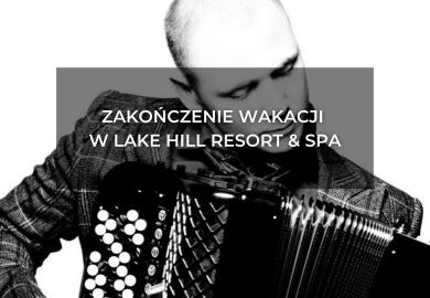 Konec prázdnin v Lake Hill Resort & SPA